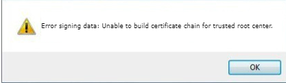 Error signing data: Unable to build certificate chain for trusted root center